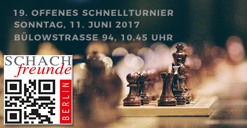 19. Offenes Schnellturnier der Schachfreunde Berlin