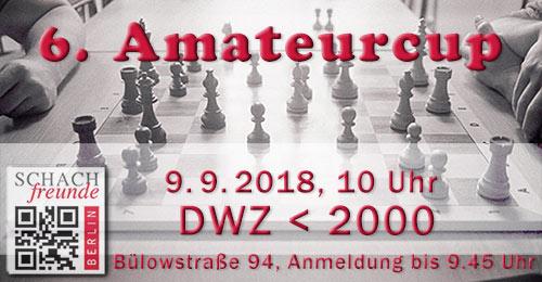6. Amateurcup der Schachfreunde Berlin